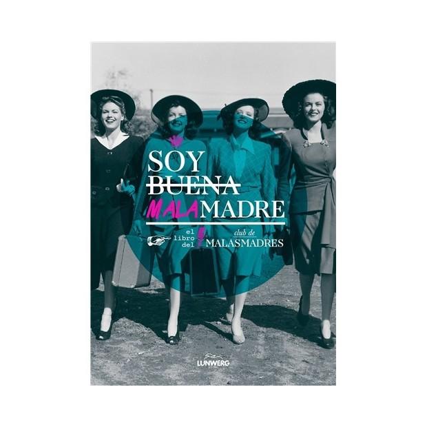 Los Placeres de Lola libro Soy Buena Mala Madre