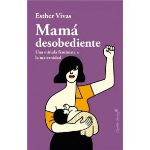 Los Placeres de Lola libro Mamá Desobediente
