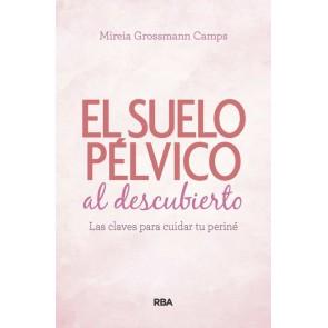 Los Placeres de Lola El Suelo Pélvico al Descubierto Las Claves para Cuidar tu Periné