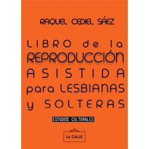 Los Placeres de Lola libro de la Reproducción Asistida para Lesbianas y Solteras
